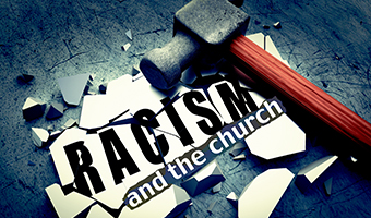 The church and racism: Can churches, leaders make a difference?